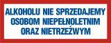 Alkoholu nie sprzedajemy osobom niepełnoletnim i nietrzeźwym - znak informujący - NE014 - Zakaz spożywania alkoholu – jak poprawnie oznakować sklep i inne obiekty?