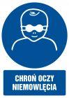 Chroń oczy niemowlęcia - znak bhp nakazujący, informujący - GL056