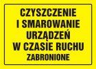 Czyszczenie i smarowanie urządzeń w czasie ruchu surowo zabronione - znak, tablica budowlana - OA088