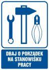 Dbaj o porządek na stanowisku pracy - znak informacyjny - RB017
