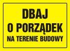 Dbaj o porządek na terenie budowy - znak, tablica budowlana - OA073