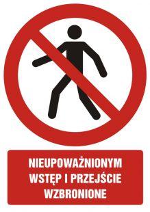 GC007 - Nieupoważnionym wstęp i przejście wzbronione - znak bhp zakazujący, informujący