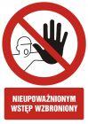 GC014 - Nieupoważnionym wstęp wzbroniony - znak bhp zakazujący, informujący