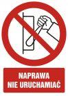GC016 - Naprawa, nie uruchamiać - znak bhp zakazujący, informujący