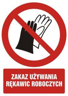 GC091 - Zakaz używania rękawic roboczych - znak bhp zakazujący