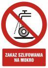 GC095 - Zakaz szlifowania na mokro - znak bhp zakazujący