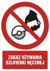 GC096 - Zakaz używania szlifierki ręcznej - znak bhp zakazujący
