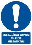 GL002 - Nieszczęśliwe wypadki zgłaszać kierownictwu - znak bhp nakazujący, informujący - Protokół powypadkowy