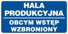 Hala produkcyjna - obcym wstęp wzbroniony - znak informacyjny - PB081