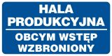Hala produkcyjna - obcym wstęp wzbroniony - znak informacyjny - PB081 - Nieupoważnionym wstęp wzbroniony: co oznaczają znaki, tabliczki i gdzie je kupić?