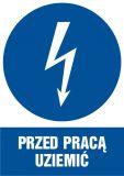 HE005 - Przed pracą uziemić - znak sieci elektrycznych - BHP na halach produkcyjnych