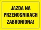 Jazda na przenośnikach zabroniona! - znak, tablica budowlana - OA048