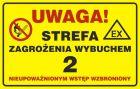 JD017 - Uwaga! Strefa zagrożenia wybuchem 2. Nieupoważnionym wstęp wzbroniony - znak bezpieczeństwa, ostrzegający, gazociągi