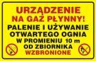 JD019 - Urządzenie na gaz płynny - palenie i używanie otwartego  ognia w  r=10m od zbiornika wzbronione - znak bezpieczeństwa, ostrzegający, gazociągi
