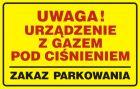 JD021 - Uwaga! Urządzenie z gazem pod ciśnieniem - zakaz parkowania - znak bezpieczeństwa, ostrzegający, gazociągi
