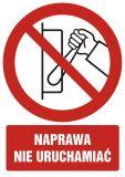 Naprawa, nie uruchamiać - znak bhp zakazujący, informujący - GC016 - Bezpieczeństwo przy obsłudze maszyn