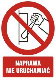 Naprawa, nie uruchamiać - znak bhp zakazujący, informujący - GC016