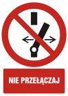 Nie przełączaj - znak bhp zakazujący, informujący - GC093
