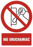 Nie uruchamiać - znak bhp zakazujący - GC021 - Obsługa maszyn i innych urządzeń technicznych