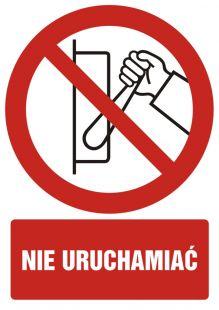 Nie uruchamiać - znak bhp zakazujący - GC021