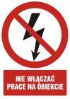 Nie włączać - prace na obiekcie - znak bhp zakazujący, informujący - GC027