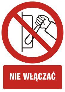 Nie włączać - znak bhp zakazujący, informujący - GC019