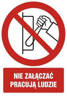 Nie załączać, pracują ludzie - znak bhp zakazujący, informujący - GC018