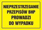 Nieprzestrzeganie przepisów BHP prowadzi do wypadku - znak, tablica budowlana - OA041