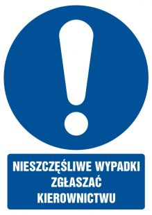 Nieszczęśliwe wypadki zgłaszać kierownictwu
