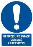 Nieszczęśliwe wypadki zgłaszać kierownictwu - znak bhp nakazujący, informujący - GL002 - Stanowiska pracy – wymagania