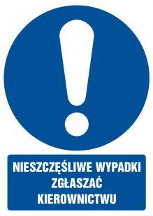 Nieszczęśliwe wypadki zgłaszać kierownictwu - znak bhp nakazujący, informujący - GL002