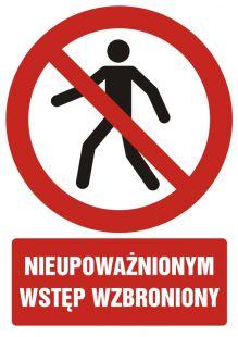 Nieupoważnionym wstęp wzbroniony - znak bhp zakazujący - GC005