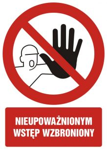 Nieupoważnionym wstęp wzbroniony - znak bhp zakazujący, informujący - GC014
