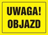 OA002 - Uwaga! Objazd - znak, tablica budowlana - Zakaz skręcania w lewo i w prawo