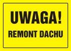 OA006 - Uwaga! Remont dachu - znak, tablica budowlana