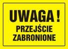 OA011 - Uwaga! Przejście zabronione - znak, tablica budowlana
