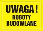 OA015 - Uwaga! Roboty budowlane - znak, tablica budowlana