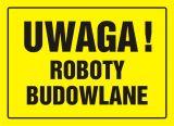 OA015 - Uwaga! Roboty budowlane - znak, tablica budowlana - Roboty budowlane, rozbiórkowe, remontowe i montażowe