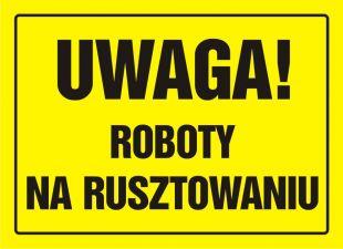 OA016 - Uwaga! Roboty na rusztowaniu - znak, tablica budowlana