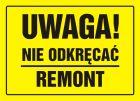 OA018 - Uwaga! Nie odkręcać. Remont - znak, tablica budowlana