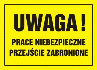 OA026 - Uwaga! Prace niebezpieczne. Przejście zabronione - znak, tablica budowlana