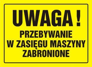 OA044 - Uwaga! Przebywanie w zasięgu maszyny zabronione - znak, tablica budowlana