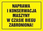 OA051 - Naprawa i konserwacja maszyny w czasie biegu zabroniona! - znak, tablica budowlana