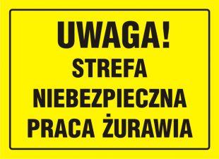 OA057 - Uwaga! Strefa niebezpieczna - praca żurawia - znak, tablica budowlana