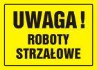 OA070 - Uwaga! Roboty strzałowe - znak, tablica budowlana