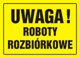 OA071 - Uwaga! Roboty rozbiórkowe - znak, tablica budowlana - Roboty budowlane, rozbiórkowe, remontowe i montażowe