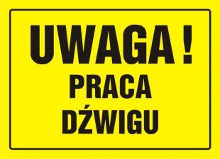OA072 - Uwaga! Praca dźwigu - znak, tablica budowlana
