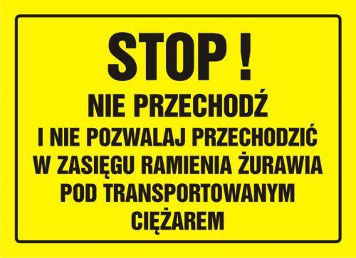 OA077 - Stop! Nie przechodź i nie pozwalaj przechodzić w zasięgu ramienia żurawia pod transportowanym ciężarem - znak, tablica budowlana - Transport wewnętrzny – BHP