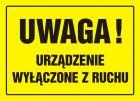 OA082 - Uwaga! Urządzenie wyłączone z ruchu - znak, tablica budowlana