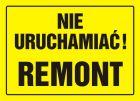 OA084 - Nie uruchamiać! Remont - znak, tablica budowlana